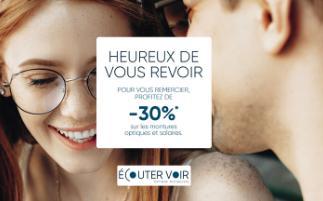 HEUREUX DE VOUS REVOIR ! 30% de remise en Optique